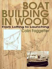 Boat Building in Wood : From Lofting to Launching