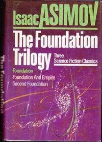 image of The Foundation Trilogy: Foundation, Foundation and Empire, Second Foundation