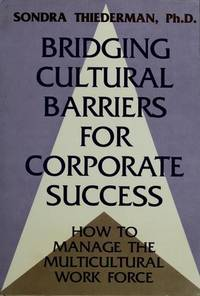 Bridging Cultural Barriers for Corporate Success: How to Manage the Multicultural Work Force by  Sondra B Thiederman - Hardcover - from Bonita (SKU: 0669219304.G)