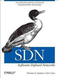 SDN: Software Defined Networks: An Authoritative Review of Network Programmability Technologies by  Ken  Thomas D.; Gray - Paperback - from Russell Books Ltd and Biblio.com