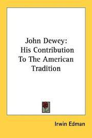 image of John Dewey: His Contribution to the American Tradition