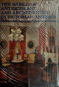 The World of Antiques, Art, and Architecture in Victorian America