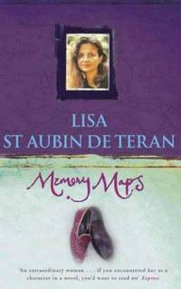 Memory Maps by  Lisa St. Aubin De Teran - Signed First Edition - 2002 - from Compass Books and Biblio.co.uk