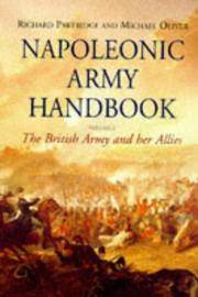 Napoleonic Army Handbook. The British Army and Her Allies