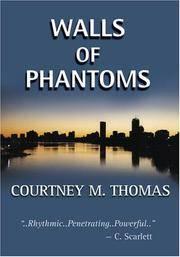 Walls of Phantoms: The Abridged Journal of T Newman