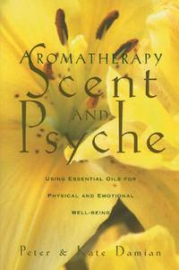 Aromatherapy: Scent and Psyche: Using Essential Oils for Physical and Emotional Well-Being by  Kate  Peter; Damian - Paperback - 1995-09-01 - from The Bookshelf (SKU: BMBXBT3253)