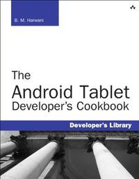 The Android Tablet Developers Cookbook (Developers Library)