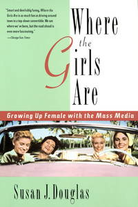 Where the Girls Are - Growing Up Female with the Mass Media