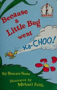 image of Because a Little Bug Went Ka-Choo!