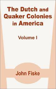 The Dutch and Quaker Colonies In America
