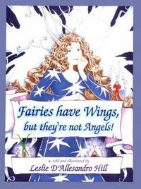 FAIRIES HAVE WINGS, BUT THEY'RE NOT ANGELS.