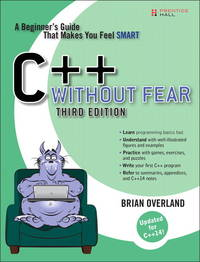 C Without Fear: A Beginners Guide That Makes You Feel Smart (3rd Edition)