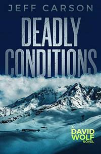 Deadly Conditions (David Wolf) by Jeff Carson - Paperback - December 2014 - from The Book Stop (SKU: 508332)