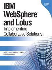 IBM (R) WebSphere (R) and Lotus  Implementing Collaborative Solutions