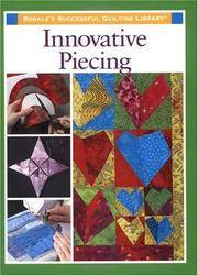 Innovative Piecing (Rodale's Successful Quilting Library)