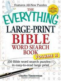 The Everything Large-Print Bible Word Search Book, Volume II: 150 Bible Word Search Puzzles in...