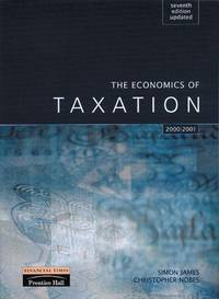 The Economics of Taxation Updated for 2002/03: Principles, Policy and Practice