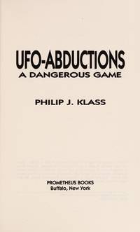 UFO Abductions. A Dangerous Game
