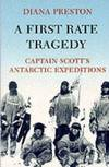 image of A First Rate Tragedy: Captain Scotts Antarctic Expeditions