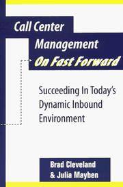 Call Center Management on Fast Forward:  Succeeding in Today's Dynamic Inbound Environment...
