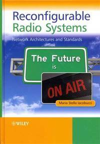 Reconfigurable radio systems; network architectures and standards.