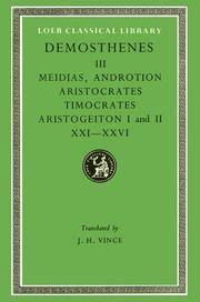 Demosthenes III: Against Meidias. Against Androtion. Against Aristocrates. Against Timocrates....