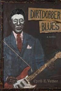 Dirtdobber Blues: A Novel