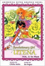 Revolutionary Girl Utena : To Plant (Revolutionary Girl Utena)