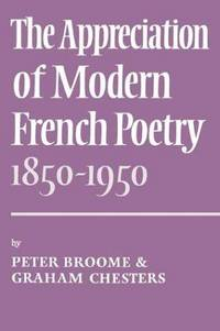 The Appreciation Modern French Poetry (1850-1950)