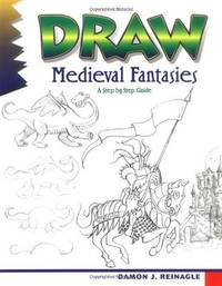 Draw Medieval Fantasies (Learn to Draw) by Damon Reinagle - Paperback - 2000 - from ThatBookGuy and Biblio.co.nz