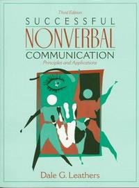 Successful Nonverbal Communication: Principles and Applications (3rd Edition) by Dale Leathers - Paperback - 3 - 1997-01-16 - from Ergodebooks and Biblio.com