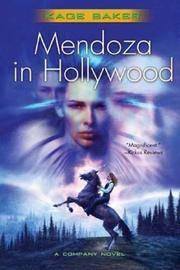 Mendoza in Hollywood.  A Company Novel