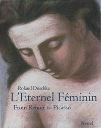 L' Eternel Feminin : From Renoir to Picasso