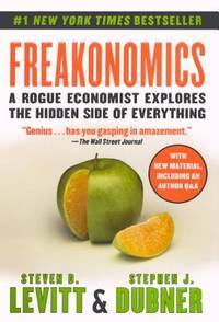 image of Freakonomics: A Rogue Economist Explores the Hidden Side of Everything