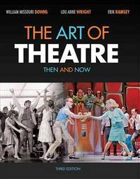 The Art of theatre: Then and Now. Third Edition. Instructor's Edition