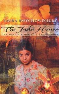The Jadu House: Intimate Histories of Anglo-India