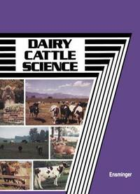 Dairy Cattle Science. 3rd Ed by  M.E Ensminger - Paperback - 3rd Edition - 1992 - from Rob Briggs Books (SKU: 604672)