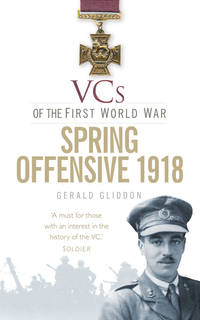 VCs of the First World War: Spring Offensive 1918