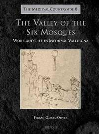 The Valley of the Six Mosques: Work and Life in Medieval Valldigna (MEDIEVAL