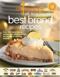 Allrecipes All Time Favorite Best Brand Recipes: Over 350 Brand Name Recipes from Allrecipes.com,...
