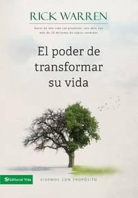 image of El poder de transformar su vida: Vivamos con propósito (Vivamos Con Proposito) (Spanish Edition)