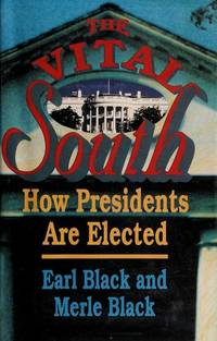 VITAL SOUTH, THE --  HOW PRESIDENTS ARE ELECTED