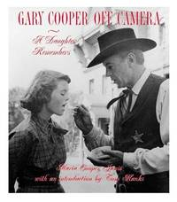 Gary Cooper Off Camera : A Daughter Remembers