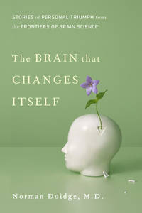 The Brain That Changes Itself: Stories of Personal Triumph from the Frontiers of Brain Science by  Norman Doidge - Hardcover - Later prt. - 2007 - from Abacus Bookshop and Biblio.com