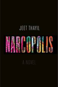 Narcopolis by  Jeet Thayil - 1st Edition - 2012 - from Marvin Minkler Modern First Editions and Biblio.com