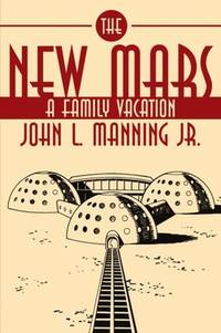 The New Mars: A Family Vacation