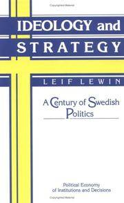 Ideology and Strategy: A Century of Swedish Politics (Political Economy of Institutions and...