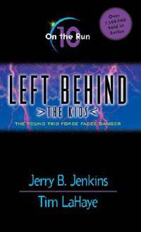 On the Run (Left Behind: The Kids #10)
