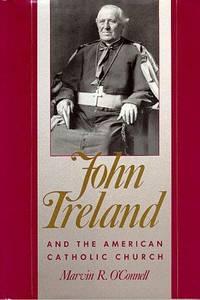 John Ireland and the American Catholic Church