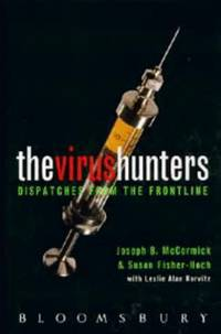 THE VIRUS HUNTERS Dispatches from the Front Line